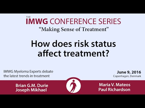 IMWG Conference Series - Copenhagen 2016: How does risk status affect treatment?""