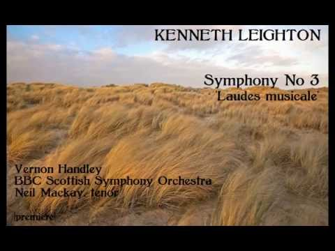 Kenneth Leighton: Symphony No 3, 'Laudes musicae' [Handley-BBC SSO-Mackay] premiere