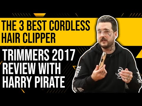 The 3 Best Cordless Hair Clipper/ Trimmers 2017 Review With  Harry Pirate