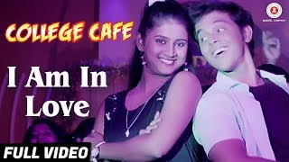 I Am In Love   Full Video | College Cafe | Akshay Kelkar & Bhavika Nikam | Swapnil Bandodkar
