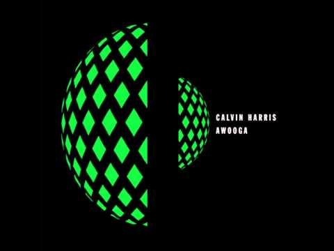 Awooga (Original Mix) - Calvin Harris