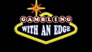 Gambling With an Edge - guest Kit Woolsey