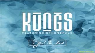 kungs Ft Ephemerals  - I FEEL SO BAD  (POP MUSIC)