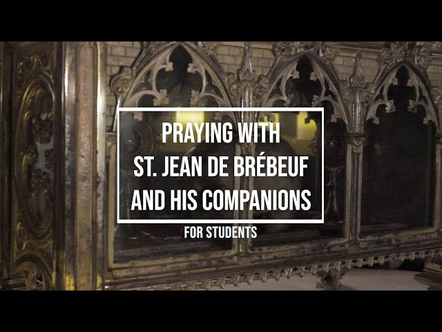 Praying with St. Jean de Brébeuf and his companions for Students