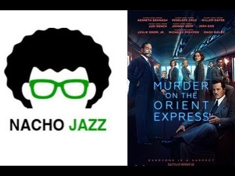 Nacho Jazz Reseña Asesinato en el Orient Express