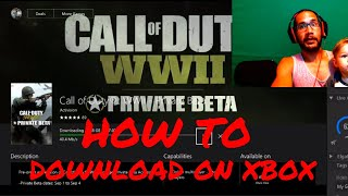 How to Download Call of Duty WW2 Beta on XBOX One (pre-ordered)