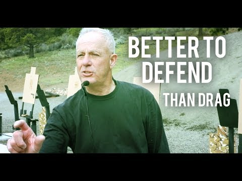 BETTER TO DEFEND THAN DRAG
