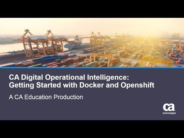 CA DOI: Getting Started with Docker and Openshift