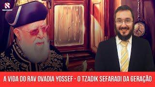 Rav Ovadia Yossef, a vida do maior líder sefaradi da geração.