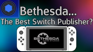 Bethesda: My Favourite Nintendo Switch Publisher!