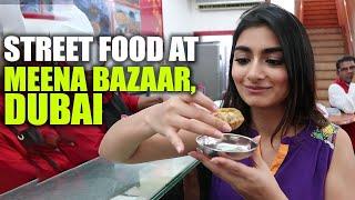Dubai Ka Meena Bazaar - 5 Streets Food You Must Try | Curly Tales