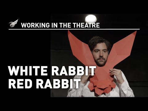 Working in the Theatre: White Rabbit Red Rabbit