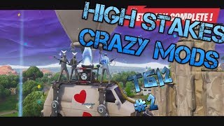 TGD#2 + New Amazing Mods On Fortnite High Stakes