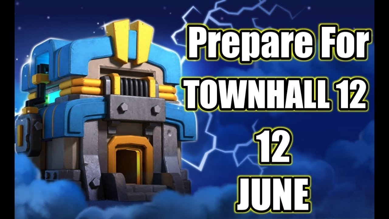 How To Prepare For Townhall 12 !? Townhall 12 Coming 12 June !?