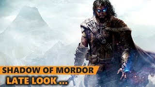 Late Look... Middle-Earth: Shadow of Mordor
