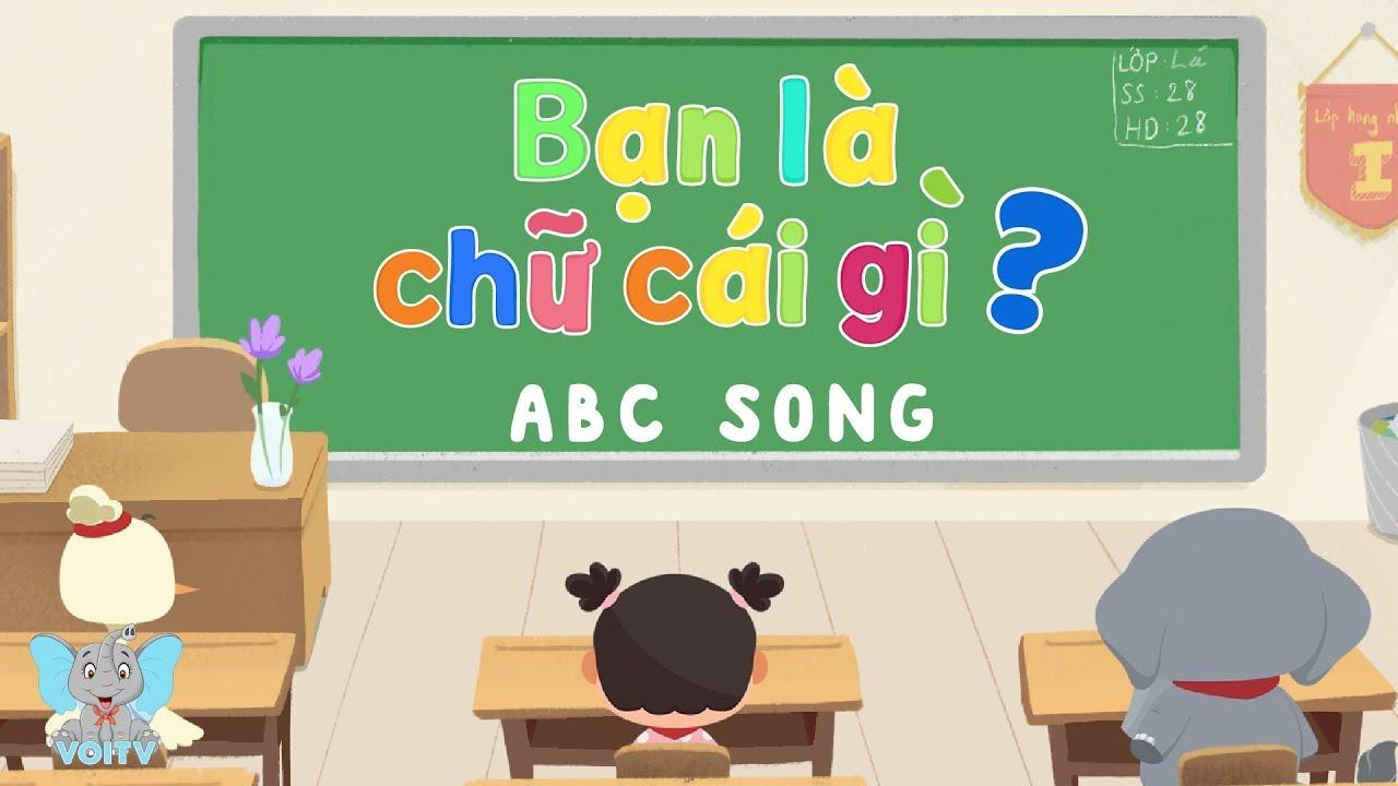 image ABC Song - Bạn Là Chữ Cái Gì? | Nhạc Thiếu Nhi Hay | Dạ Bé Học Bảng Chữ Cái Tiếng Việt | Voi TV