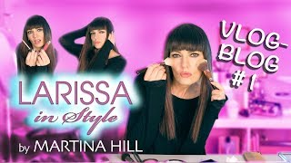 Martina Hill: Larissa in Style VlogBlog #1 Schule, Schminken, SchönSein