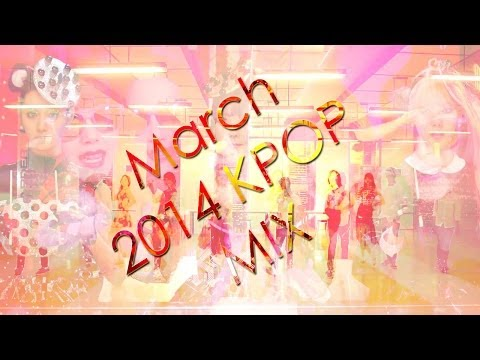 March 2014 KPOP Mix