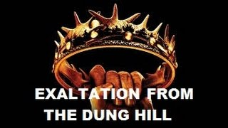 EXALTATION OUT OF THE DUNGHIL