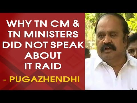 Why TN CM & TN Ministers Did Not Speak about IT Raid Conducted at Poes Garden - Pugazhendhi