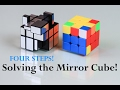 Four Easy Steps to Solve the Mirror Cube!