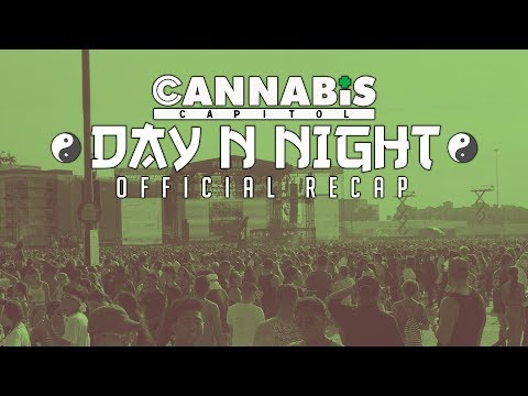 "Day and Night 2017 - Cannabis Capitol ""Official Recap"""
