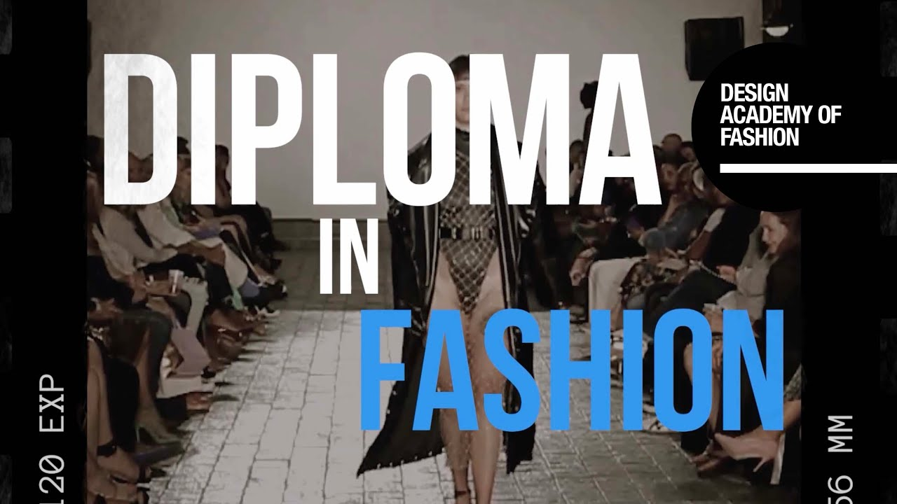 Diploma Fashion Design Academy Of Fashion