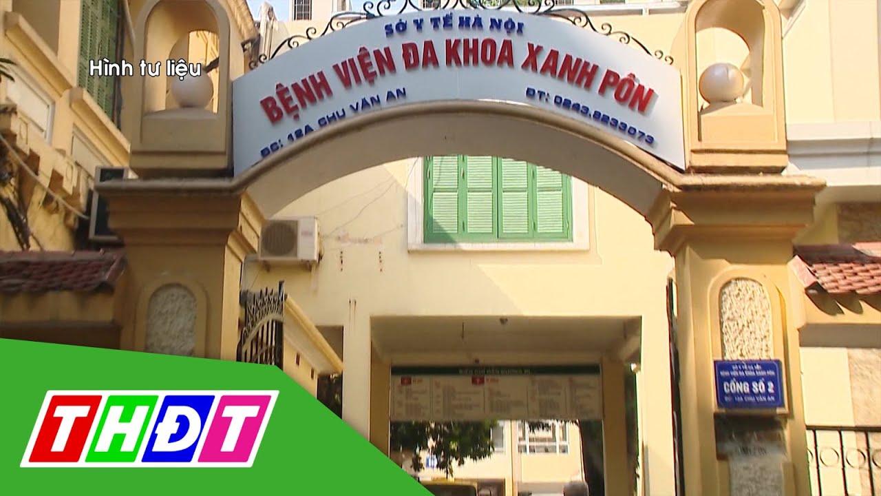 Phong tỏa tạm thời một khoa của Bệnh viện Xanh Pôn | THDT