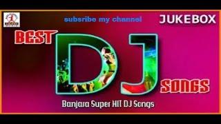 DJ  ಸೂಪರ್ ಲಂಬಾಣಿ ಸಾಂಗ್ಸ್ /Bangar video songs /lambani songs 2017/lambadi banjara songs