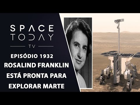 ROSALIND FRANKLIN ESTÁ PRONTA PARA EXPLORAR MARTE | SPACE TODAY TV EP1932