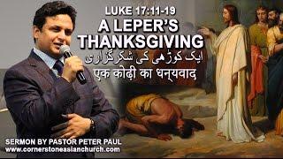 A LEPER'S THANKSGIVING (Luke 17:11-19) - Sermon by Pastor Peter Paul