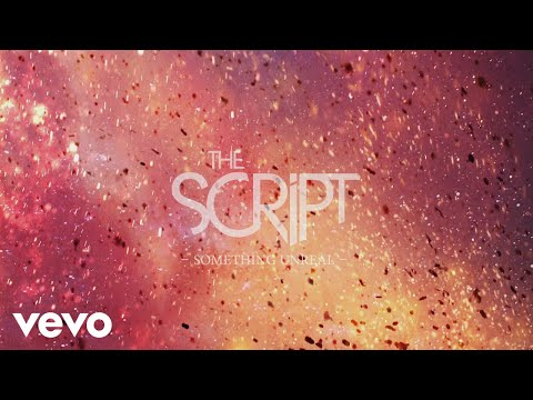 The Script - Something Unreal (Official Lyric Video)