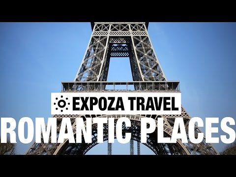 5 Very Romantic Places Travel Video Tips