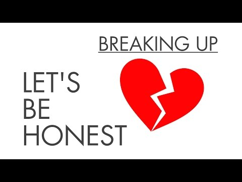 Breaking Up - Let's Be Honest from YouTube · Duration:  3 minutes 4 seconds