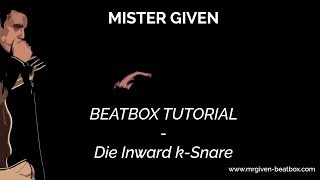 Beatbox Tutorial - Die Inward k-Snare (deutsch)