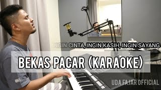 BEKAS PACAR (Karaoke/Lirik) || Dangdut - Versi Uda Fajar