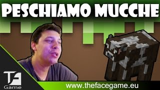 PESCHIAMO MUCCHE !! --Minecraft per NON IDONEI--