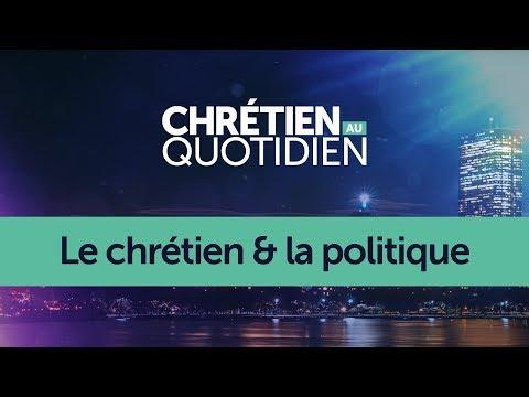 Le chrétien et la politique, (Chrétien au quotidien, saison 1 - épisode 8)