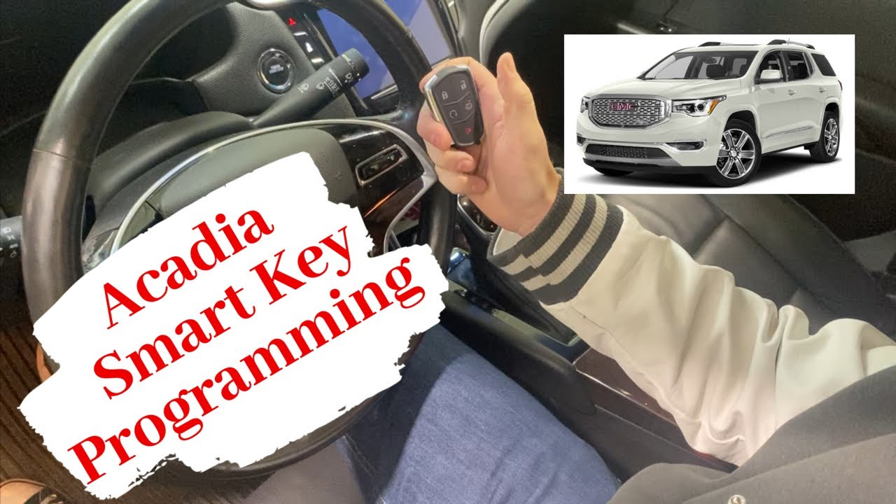 How To Program A Gmc Acadia Smart Key Remote Fob 2017 2020 Youtube