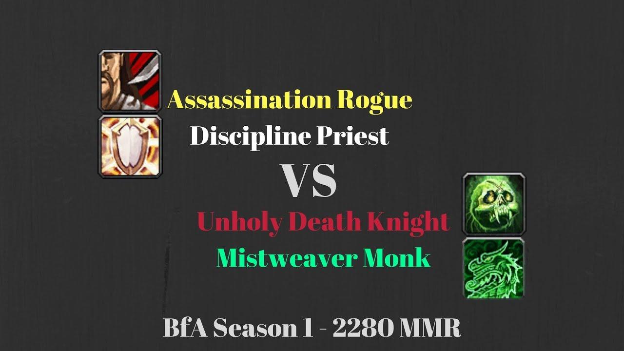 Assa Rogue Disc Priest vs Unholy DK MW Monk - 2280 MMR - BfA Season 1 by  Shadenox WoW