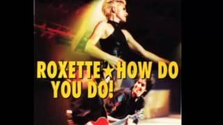 Roxette - How Do You Do