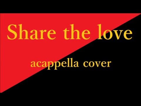 Share the love/THE Sharehappi from 三代目 J Soul Brothers from EXILE TRIBE(アカペラカバー)