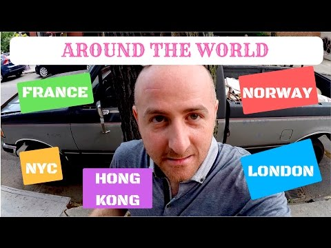 My Trip Around The World  (NYC, France, London, Norway, Hong Kong)