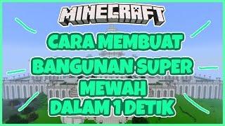 CARA MEMBUAT BANGUNAN MEWAH DALAM 1 DETIK !!! | Minecraft Indonesia