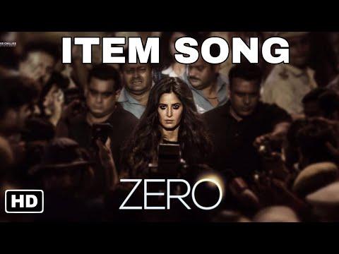 Zero First  Item number, Katrina Kaif, Shahrukh Khan, Anushka Sharma, Zero