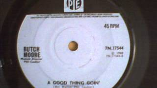 BUTCH MOORE - A GOOD THING GOING