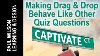 Adobe Captivate - Making Drag & Drop Behave Like Other Quiz Questions