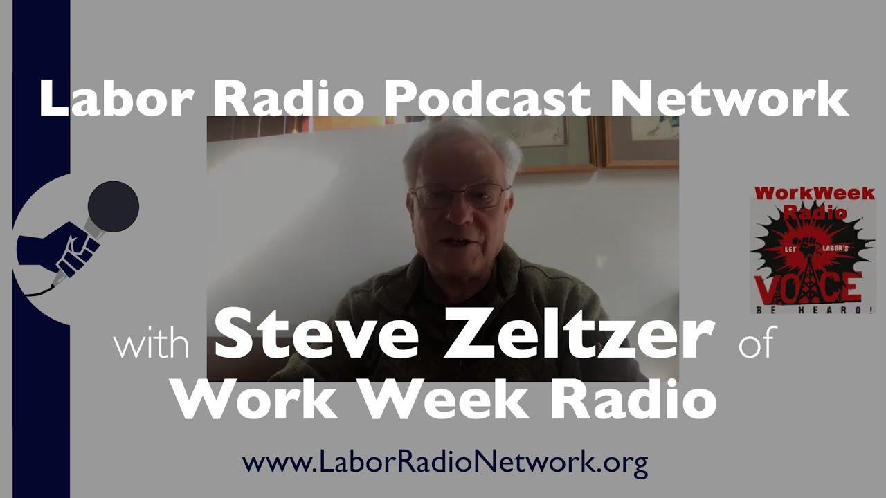 Steve Zeltzer of Work Week Radio - Labor Radio Podcast Member Spotlight Series