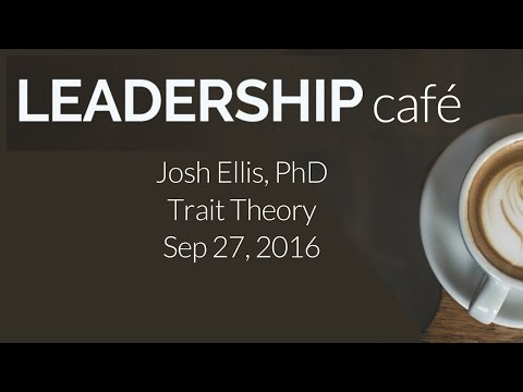 LEADERSHIP CAFE: Trait Theory 092716