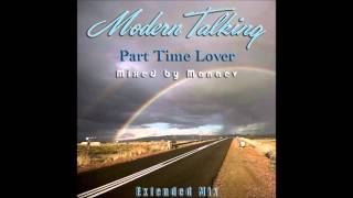 Modern Talking - Part Time Lover Extended Mix (mixed by Manaev)
